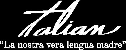 """""""Talian - La nostra vera lengua madre"""""""